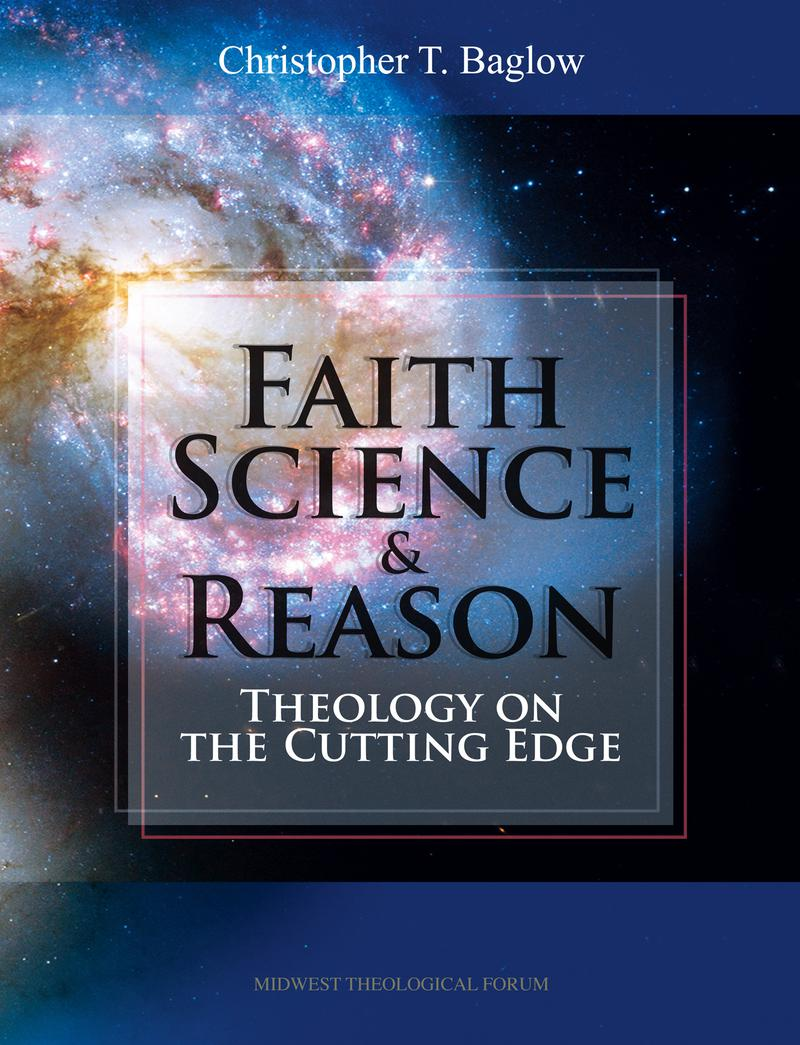 Faith, Science, and Reason: Theology on the Cutting Edge, 180 Day Access
