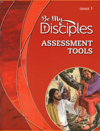 Be My Disciples: Grade 1: Assessment Tools