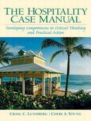 Hospitality Management Case Manual: Developing Competencies in Critical Thinking and Practic