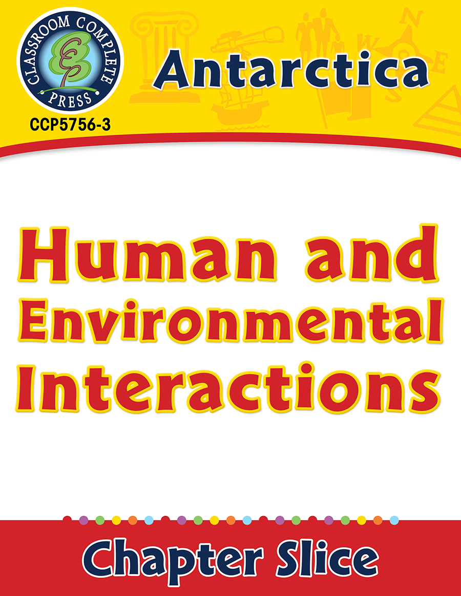 Antarctica: Human and Environmental Interactions Gr. 5-8