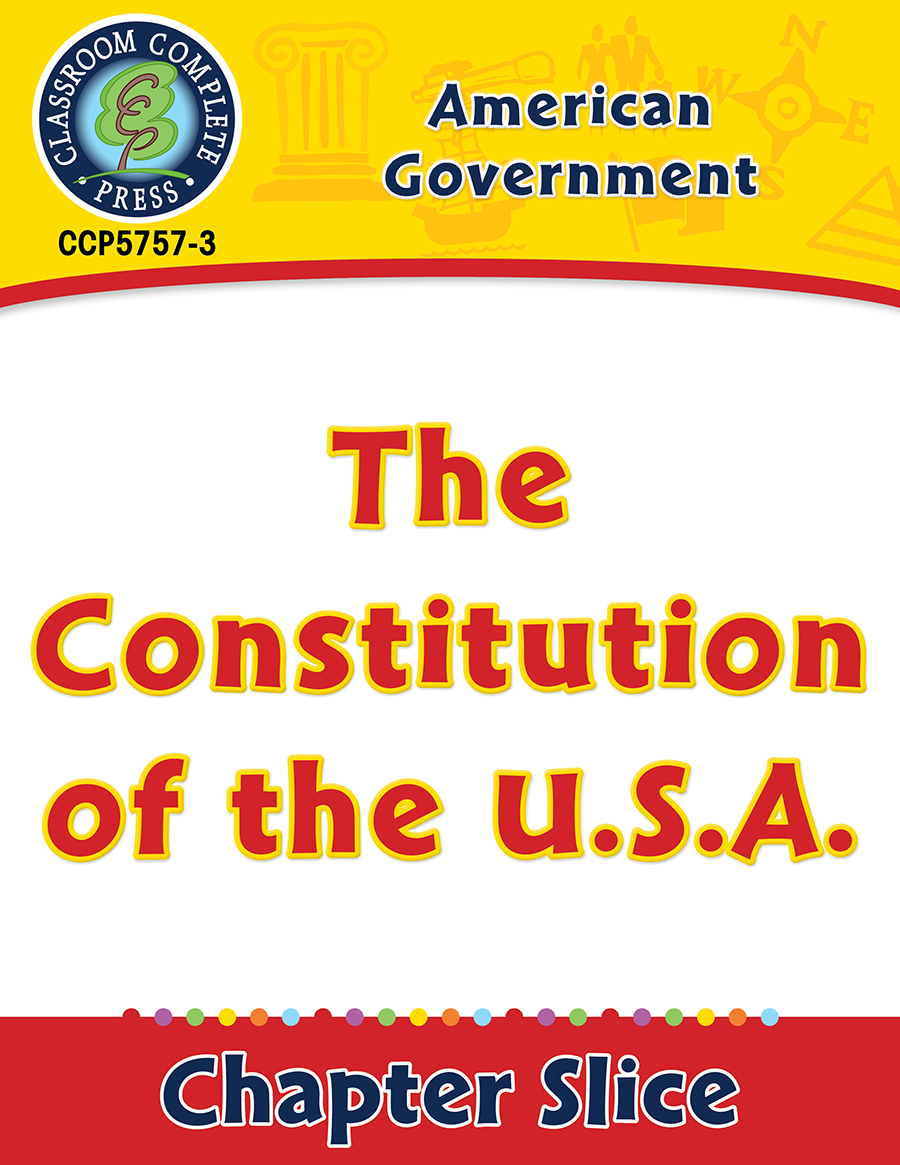 American Government: The Constitution of the U.S.A. Gr. 5-8