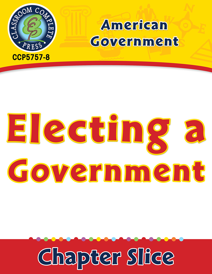 American Government: Electing a Government Gr. 5-8
