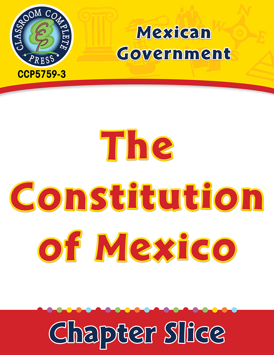 Mexican Government: The Constitution of Mexico Gr. 5-8