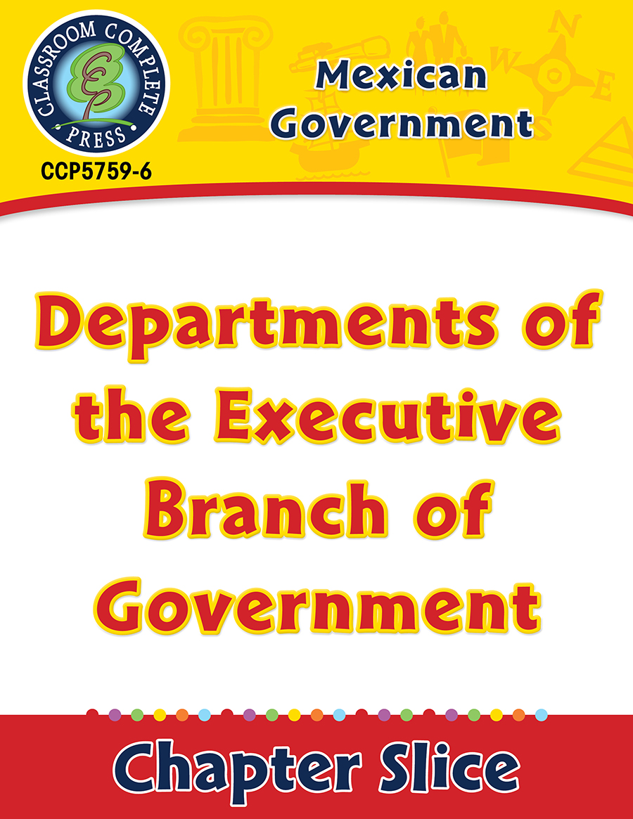 Mexican Government: Departments of the Executive Branch of Government Gr. 5-8