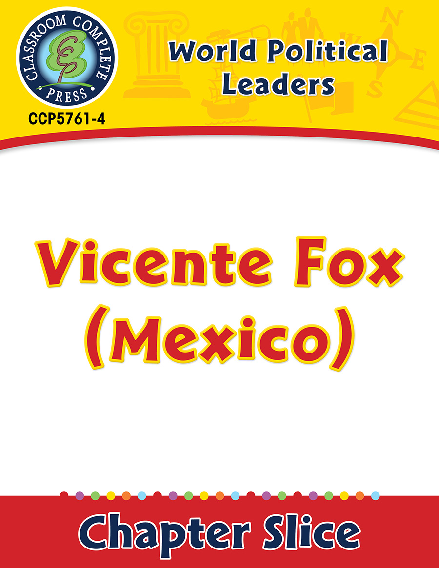 World Political Leaders: Vicente Fox (Mexico) Gr. 5-8