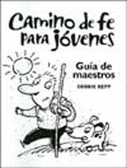Camino De Fe: Para Jovenas: Guia del Maestro