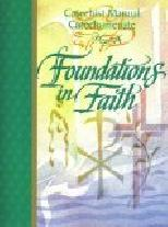 Foundations in Faith: Participant Book Cycle A: Catechist Manual
