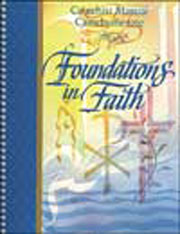 Foundations in Faith: Participant Book Cycle C: Catechist Manual