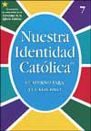 Our Catholic Identity: Catechism (Spanish): Grade 7