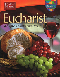 Eucharist-We Give Thanks and Praise with Roman Missal Changes: P