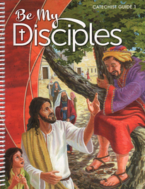 Be My Disciples: Grade 1: Catechist Guide