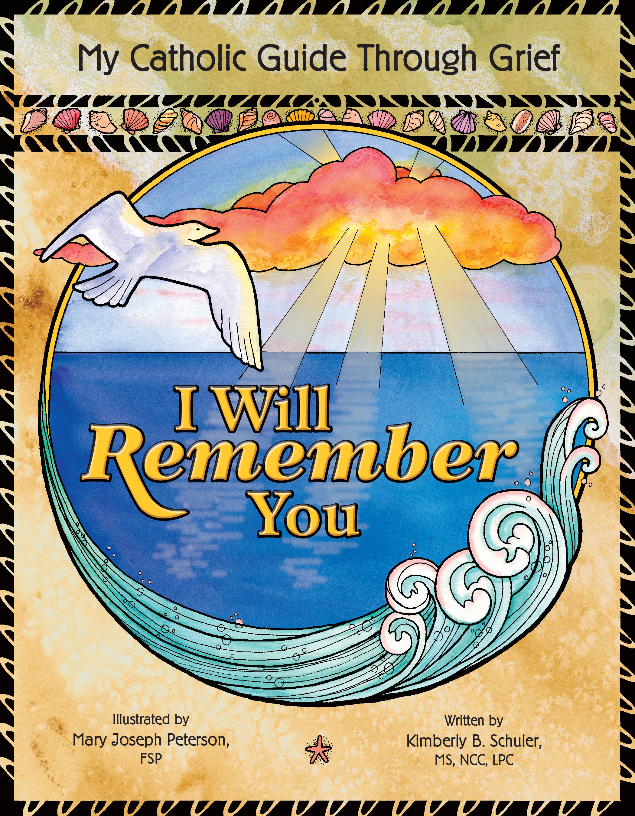 I Will Remember You: My Catholic Guide Through Grief