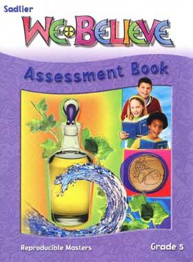 We Believe: Grade 5: We Meet Jesus In the Sacraments: Assessment