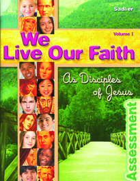 We Live Our Faith As Disciples of Jesus: Vol. I