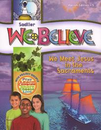 We Believe 2011: We Meet Jesus in the Sacraments: Grade 5 (Paris