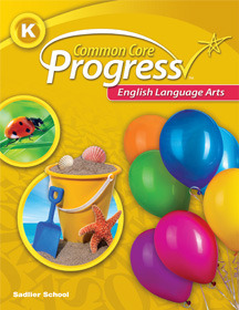 Common Core Progress English Language Arts Grade K