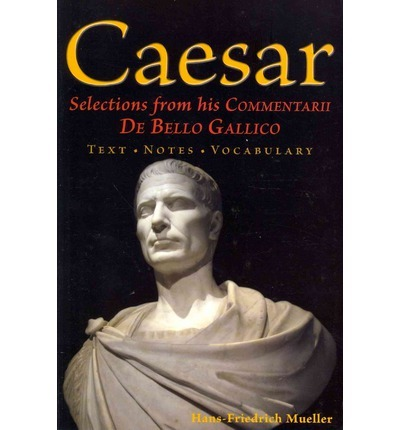 Caesar: Selections from Commentarii De Bello Gallico eBook