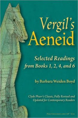 Vergil's Aeneid Selected Readings from Books 1, 2, 4, and 6
