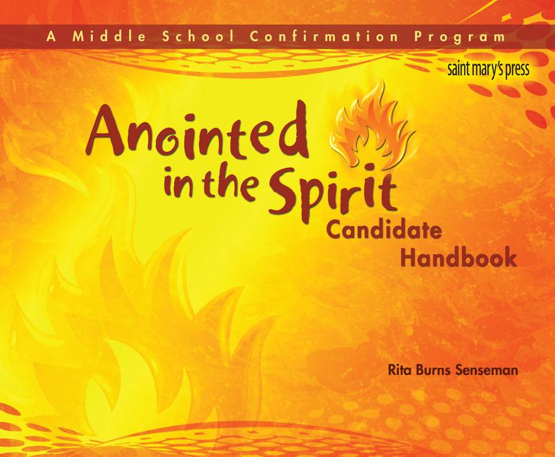 Anointed in the Spirit Candidate Handbook: A Middle School Confirmation Program