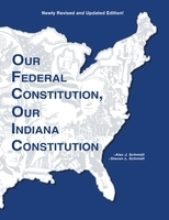 Our Federal Constitution, Our Indiana Constitution
