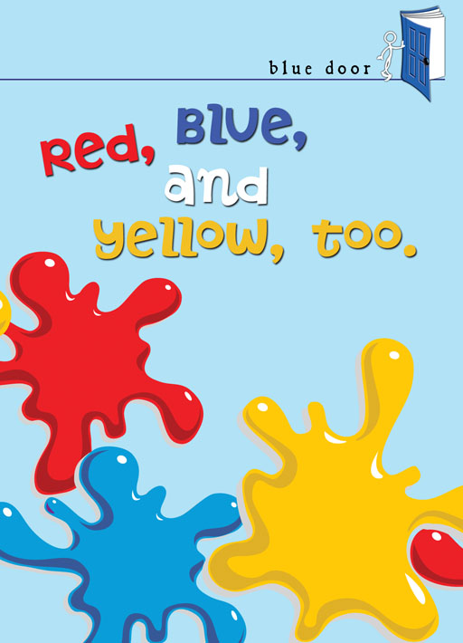 Red, Blue, and Yellow, Too