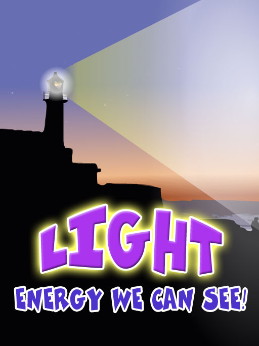 Light: Energy We Can See!