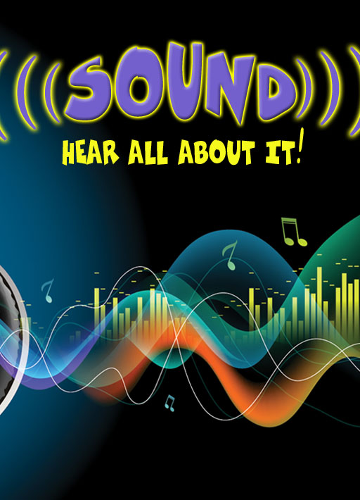 Sound: Hear All About It!