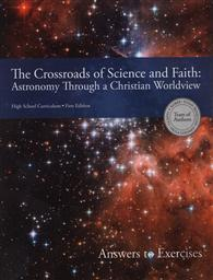The Crossroads of Science and Faith: Astronomy Through A Christian Worldview, Answers to Exercises