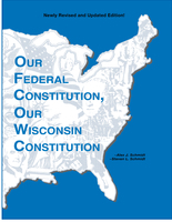 Our Federal Constitution, Our Wisconsin Constitution
