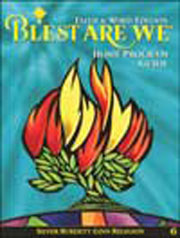 Blest Are We: Faith & Word Edition: Grade 6: Home Program Guide