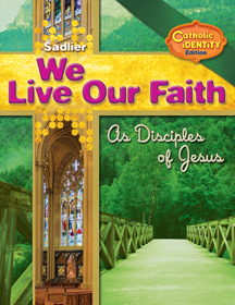 We Live Our Faith as Disciples of Jesus: Catholic Identity Edition, Volume I