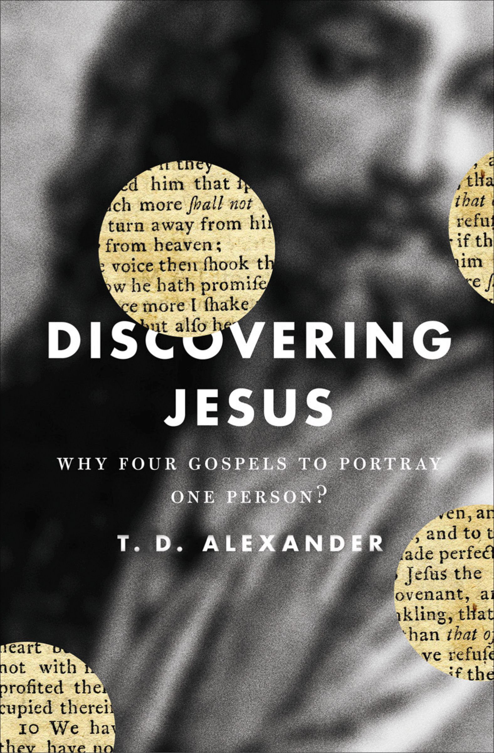 Discovering Jesus?: Why Four Gospels to Portray One Person?