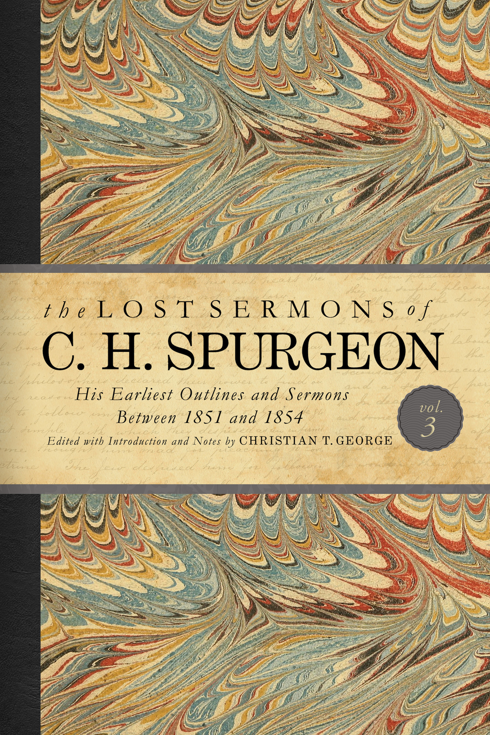 Lost Sermons of C. H. Spurgeon Volume III