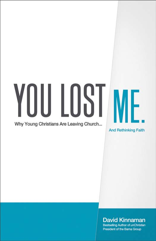You Lost Me: Why Young Christians Are Leaving Church...and Rethinking Faith