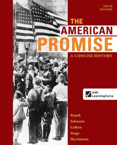 The American Promise: A Concise History, Combined Volume (1 year access)