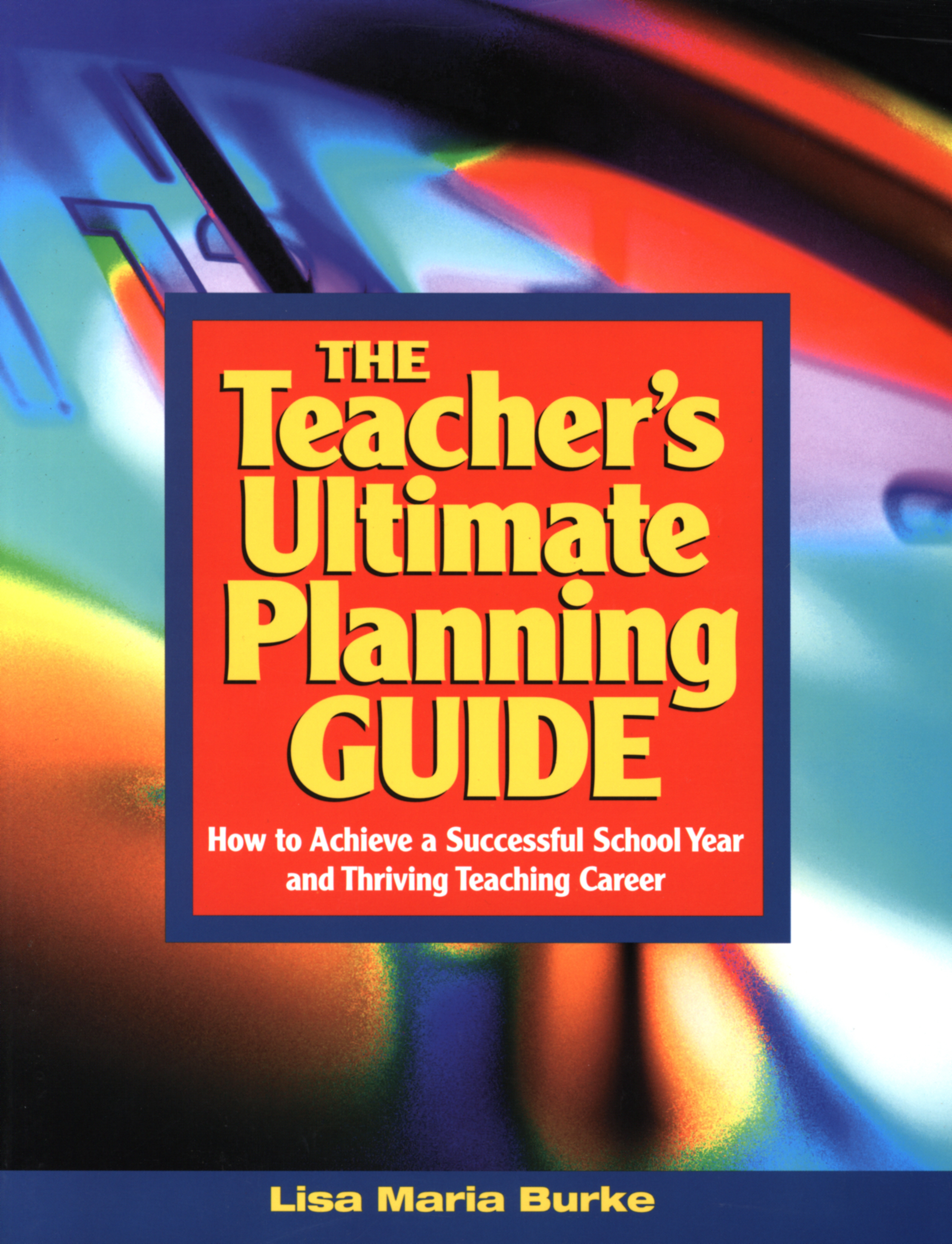 The Teacher's Ultimate Planning Guide