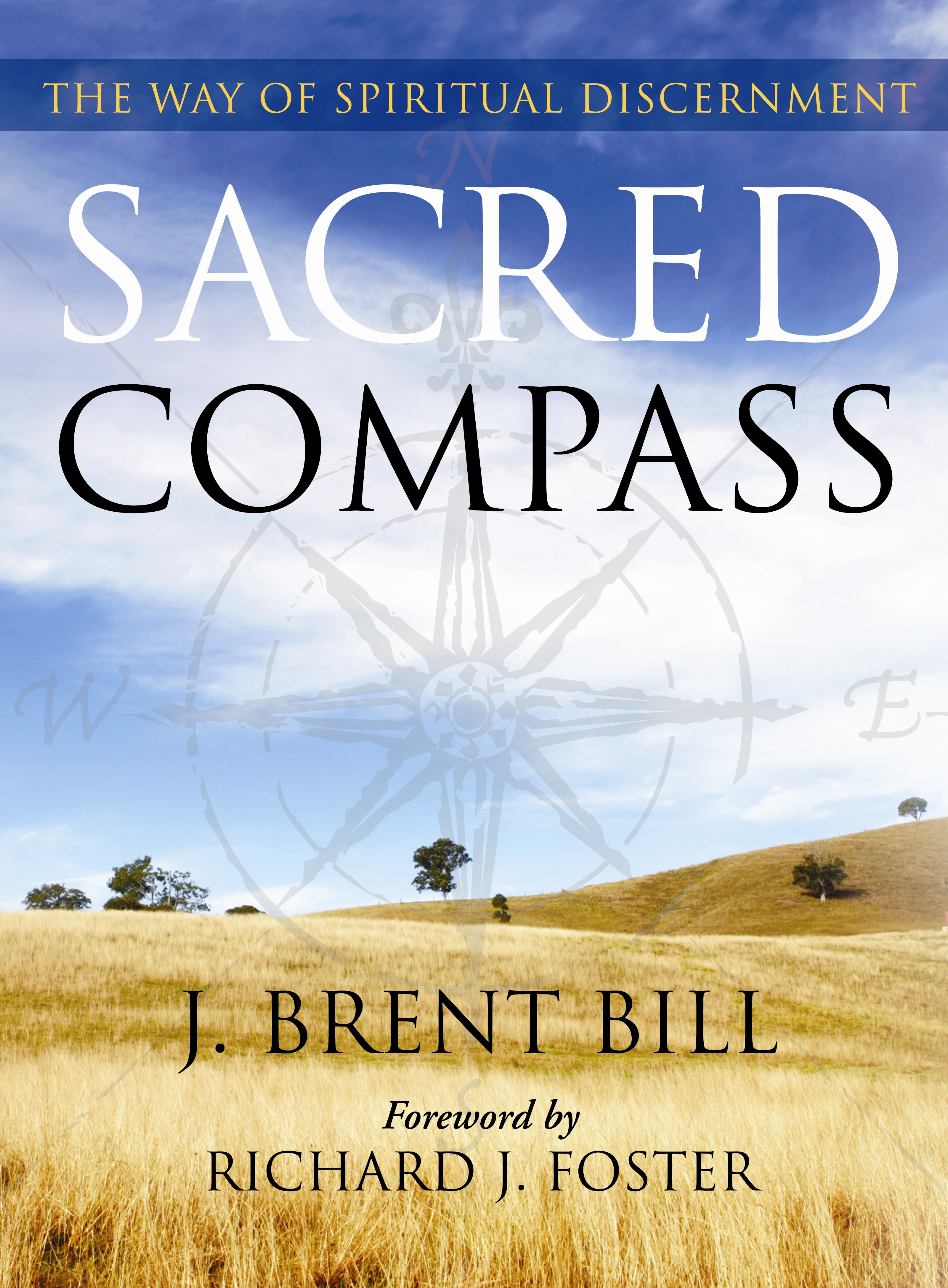 Sacred Compass: The Way of Spiritual Descernment