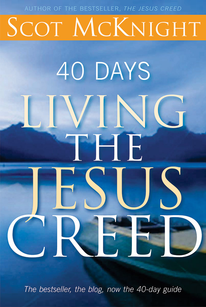 40 Days Living the Jesus Creed: