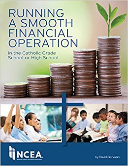 Running a Smooth Financial Operation in the Catholic Grade School or High School