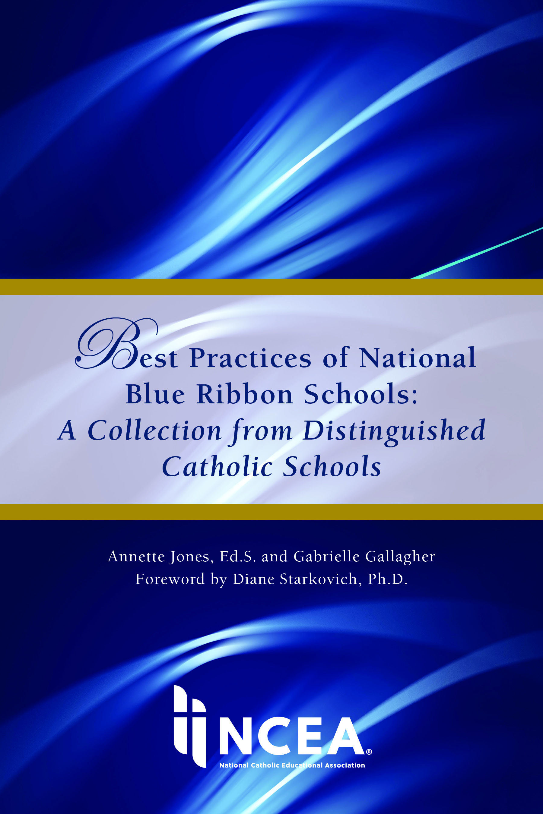 Best Practices of Blue Ribbon Schools: A Collection from Distinguished Catholic Schools