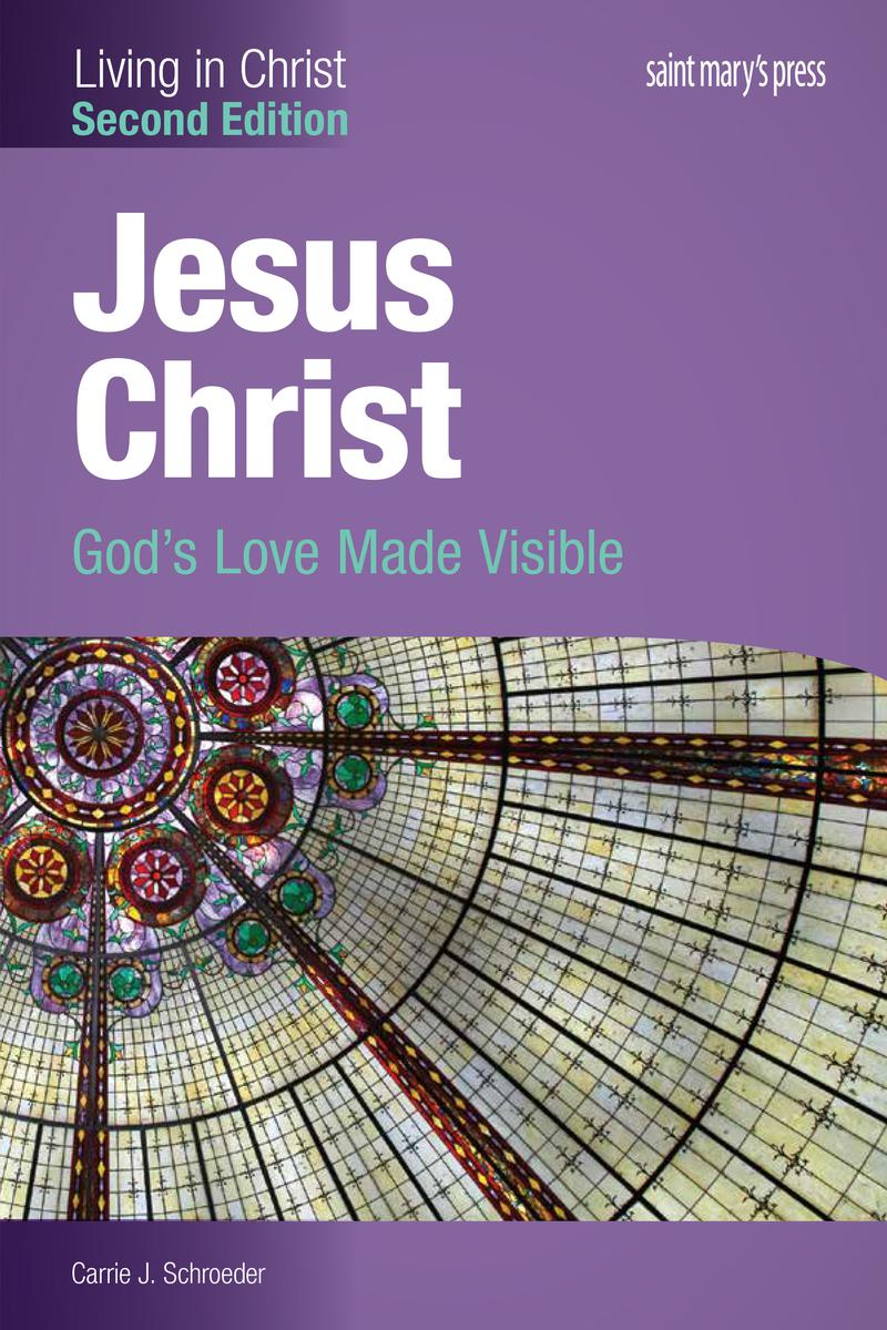 Jesus Christ: God's Love Made Visible 2nd edition