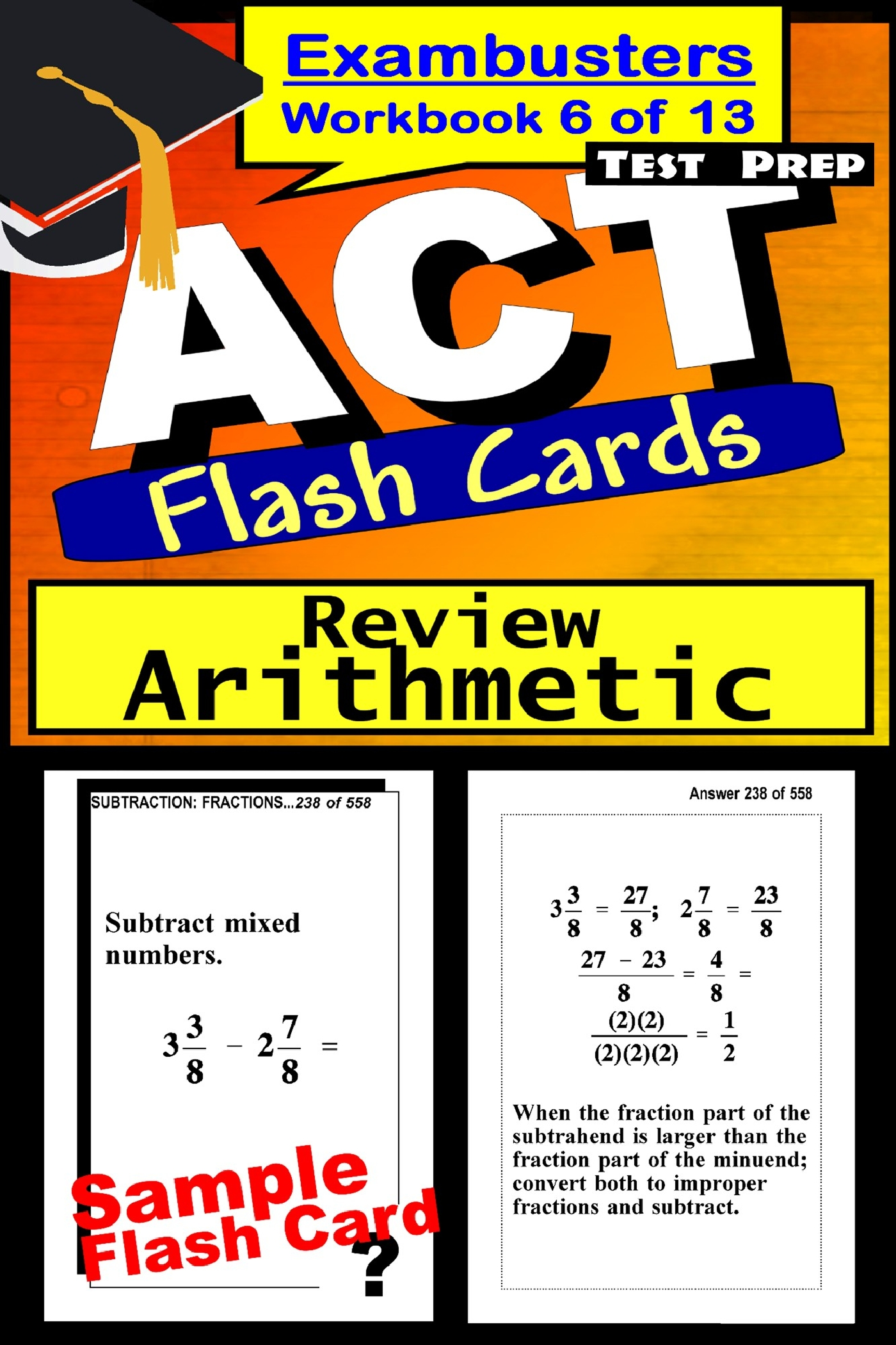 ACT Test Prep Arithmetic Review--Exambusters Flash Cards--Workbook 6 of 13: ACT Exam Study Guide