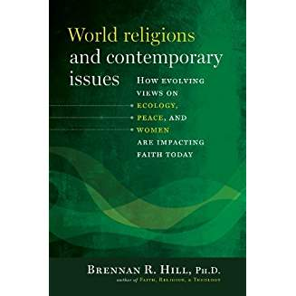 World Religions and Contemporary Issues: How Evolving View on Ecology, Peace, and Women are Impacting Faith Today ebook