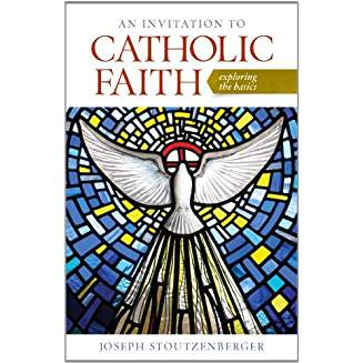 An Invitation to Catholic Faith: Exploring the Basics ebook
