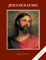 Faith and Life: Third Edition: Grade 4 : Jesus Our Guide