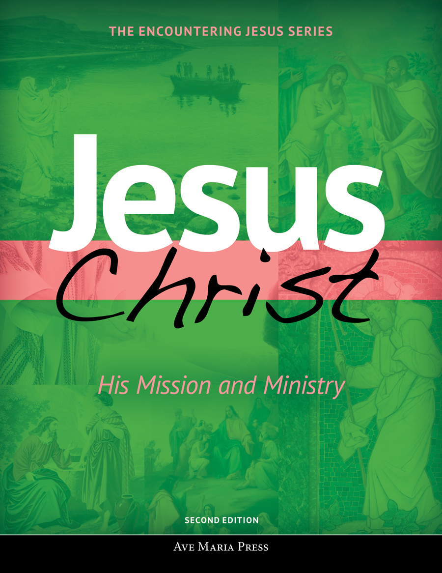Jesus Christ: His Mission and Ministry, Second Edition