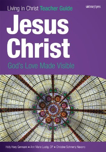 Jesus Christ: God's Love Made Visible, Teacher Guide