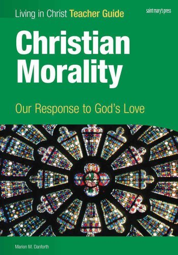 Christian Morality: Our Response to God's Love, Teacher Guide
