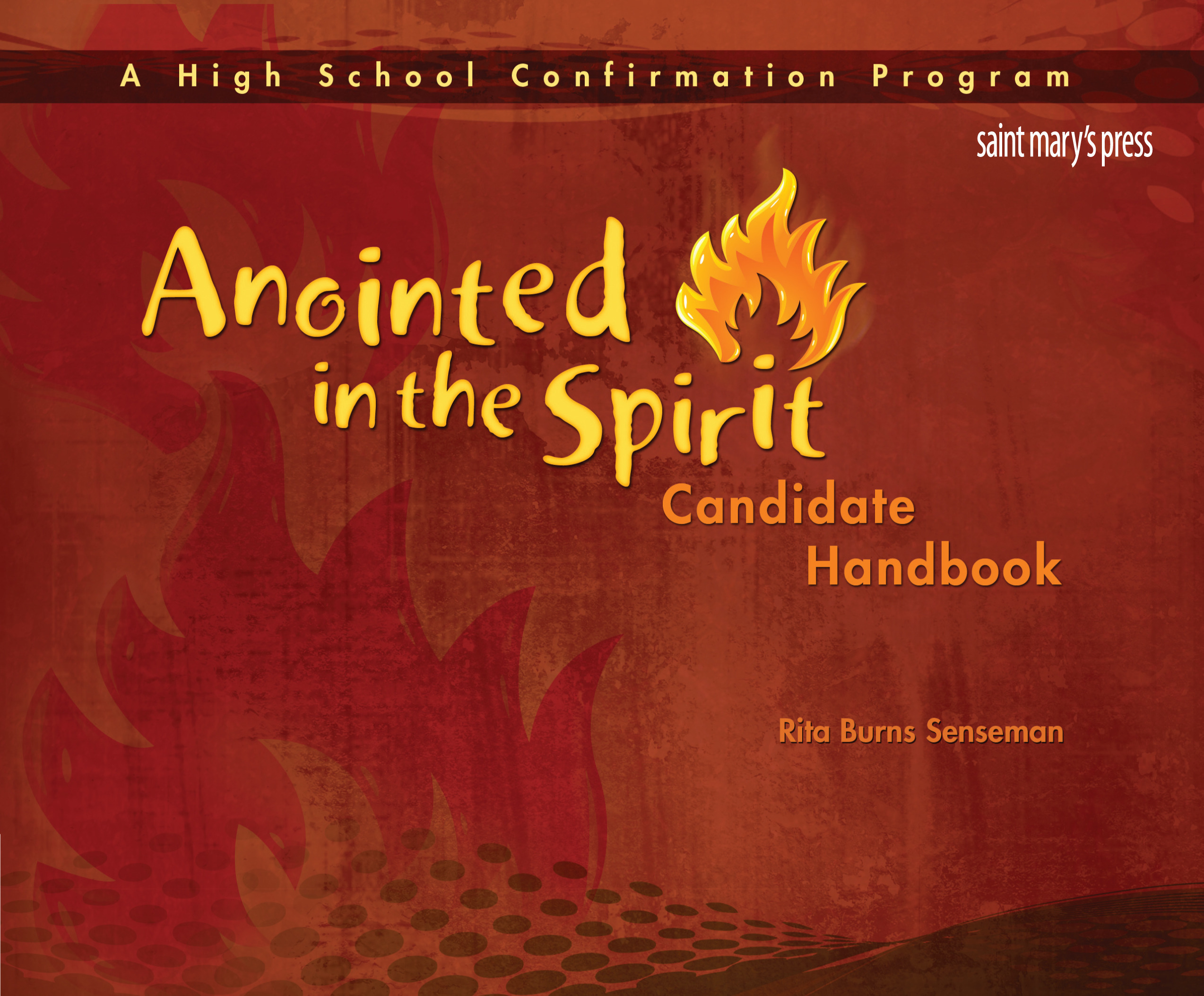 Anointed in the Spirit Candidate Handbook: A High School Confirmation Program