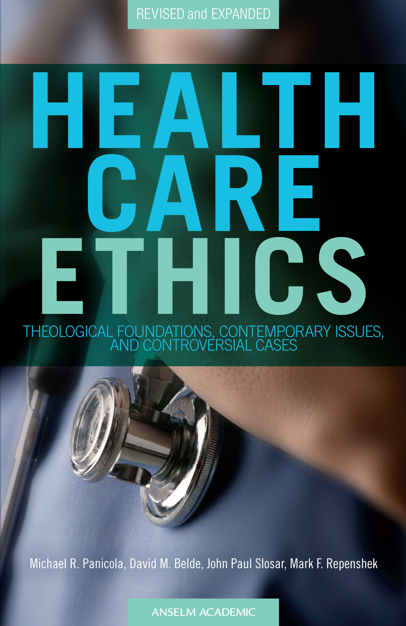 Health Care Ethics, Revised Edition: Theological Foundations, Contemporary Issues, and Controversial Cases